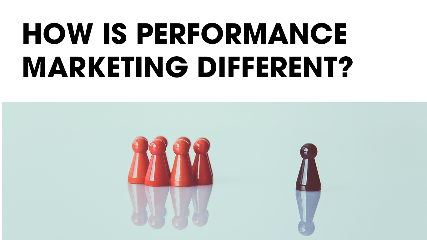 Performance Marketing Different
