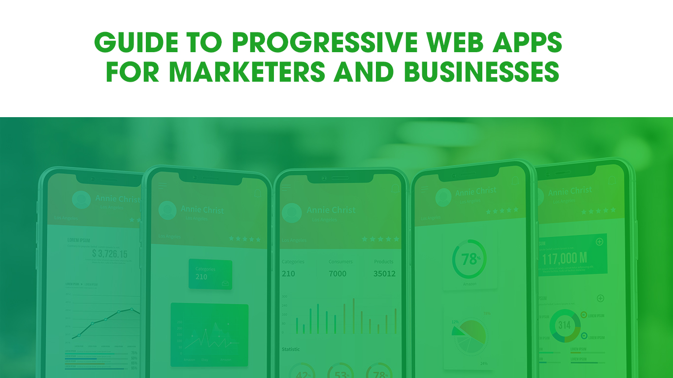 Progressive Web Apps: Marketers Have Barely Just Scratched the Surface