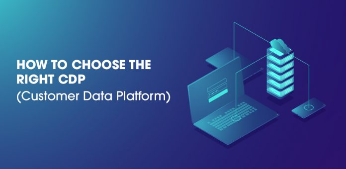 HOW TO CHOOSE THE RIGHT CDP (CUSTOMER DATA PLATFORM)